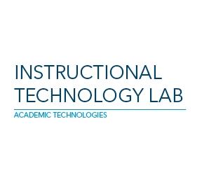 Instructional Technology Lab - Academic Technologies